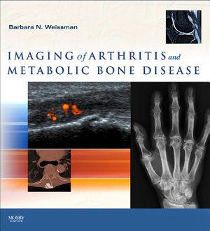 Imaging of Arthritis and Metabolic Bone Disease E-Book