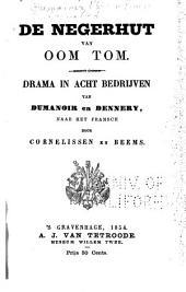 De negerhut van Oom Tom: Drama in acht bedrijven van Dumanoir en Dennery, naar het fransch door Cornelissen en Beems