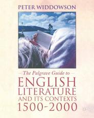 The Palgrave Guide to English Literature and Its Contexts PDF
