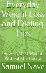 Everyday Weight Loss and Dieting Tips