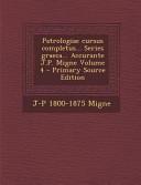 Patrologiae Cursus Completus    Series Graeca    Accurante J  P  Migne Volume 4   Primary Source Edition PDF