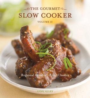 The Gourmet Slow Cooker  Volume II