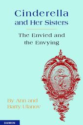 Cinderella and Her Sisters - The Envied and the Envying