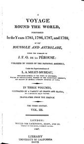 A Voyage Round the World, Performed in the Years 1785, 1786, 1787, and 1788: Volume 3