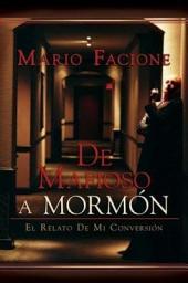 De Mafioso A Mormon: El Relato de Mi Conversion