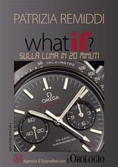 What if? Sulla Luna in 20 minuti