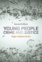 Young People, Crime and Justice: Edition 2