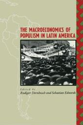 The Macroeconomics of Populism in Latin America