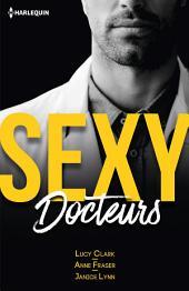 Sexy docteurs: Sexy et... Scandaleux - Sexy et... Passionné - Sexy et... Irrésistible