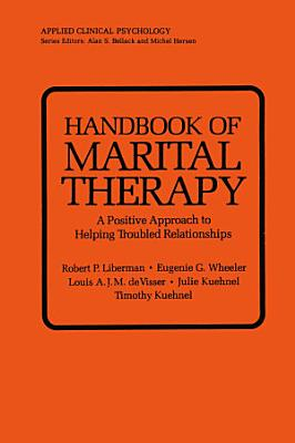 Handbook of Marital Therapy  A Positive Approach to Helping Troubled Relationships