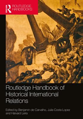 Routledge Handbook of Historical International Relations