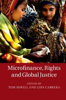 Microfinance  Rights and Global Justice PDF