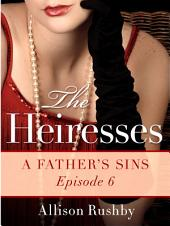The Heiresses #6: A Father's Sins