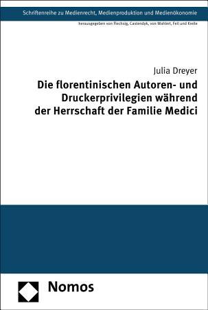 Die florentinischen Autoren  und Druckerprivilegien w  hrend der Herrschaft der Familie Medici PDF