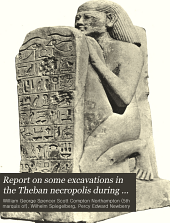 Report on Some Excavations in the Theban Necropolis During the Winter of 1898-9