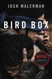 Bird Box : A Novel