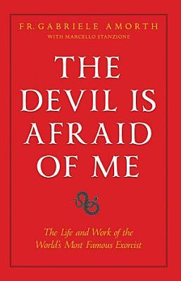 The Devil is Afraid of Me