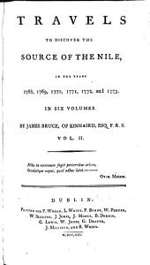 Travels to Discover the Source of the Nile: In the Years 1768, 1769, 1770, 1771, 1772, and 1773, Volume 2