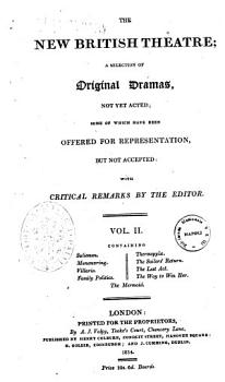 The New British Theatre a Selection of Original Dramas  Not Yet Acted  Some of Wich Have Been Offered for Representation  But Not Accepted with Critical Remarks by the Editor PDF