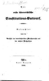 Der erste österreichische Constitutions-Entwurf. Beleuchtet, etc