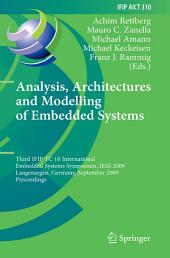 Analysis, Architectures and Modelling of Embedded Systems: Third IFIP TC 10 International Embedded Systems Symposium, IESS 2009, Langenargen, Germany, September 14-16, 2009, Proceedings