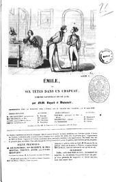 Emile, ou Six tetes dans un chapeau comedie-vaudeville en un acte par MM. Bayard et Dumanoir