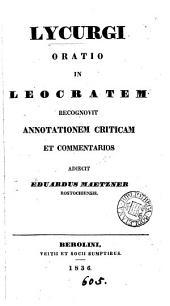 Lycurgi oratio in Leocratem, recogn., annotationem criticam et comm. adjecit E. Maetzner