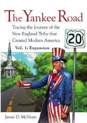 The Yankee Road  Tracing the Journey of the New England Tribe That Created Modern America PDF