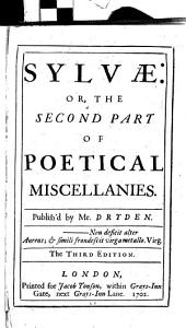Miscellany Poems: The First [-sixth] Part : Containing Variety of New Translations of the Ancient Poets : Together with Several Original Poems