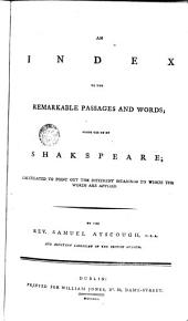 An Index to the Remarkable Passages and Words: Made Use of by Shakespeare