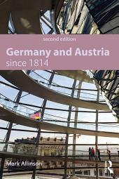 Germany and Austria since 1814: Edition 2