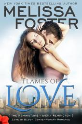 Flames of Love (Love in Bloom: The Remingtons, Book 3) Contemporary Romance