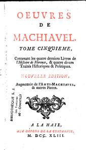 Oeuvres [de Machiavel], augmentée de l'Anti-Machiavel...