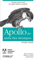 Apollo for Adobe Flex Developers Pocket Guide PDF