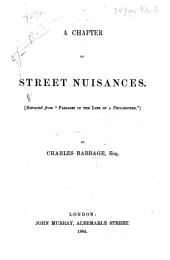 "A Chapter on Street Nuisances. [Extracted from ""Passages in the Life of a Philosopher.""]"