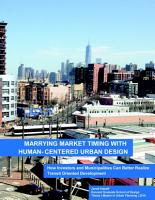 Marrying Market Timing with Human Centered Urban Design  How Investors and Municipalities Can Better Realize Transit Oriented Development PDF