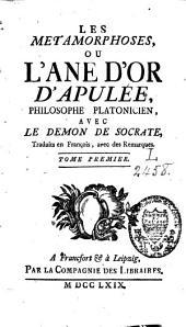Les métamorphoses ou l'âne d'or, avec le Démon de Socrate: Volume1