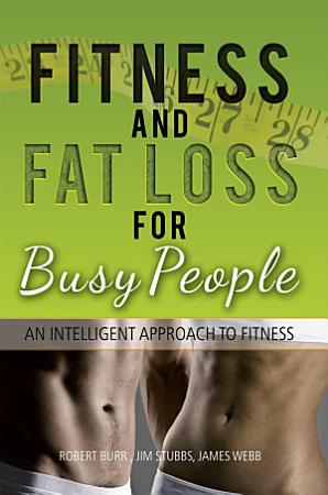 Fitness and Fat Loss for Busy People PDF