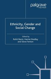 Ethnicity, Gender and Social Change