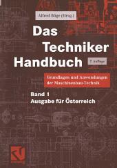 Das Techniker Handbuch: Grundlagen und Anwendungen der Maschinenbau-Technik. Ausgabe für Österreich -, Band 1, Ausgabe 7