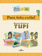 Paca, Tatu, Cutia!: Glossário ilustrado de Tupi