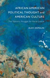 African American Political Thought and American Culture: The Nation's Struggle for Racial Justice