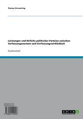 Leistungen und Defizite politischer Parteien zwischen Verfassungsnormen und Verfassungswirklichkeit