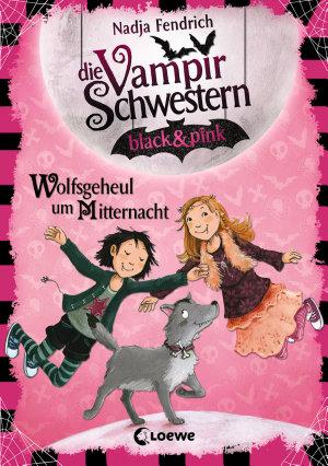 Die Vampirschwestern black   pink 4   Wolfsgeheul um Mitternacht PDF