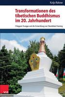 Transformationen des tibetischen Buddhismus im 20  Jahrhundert PDF