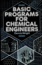 Basic Programs for Chemical Engineers