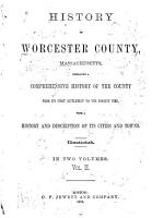 History of Worcester County  Massachusetts  Embracing a Comprehensive History of the County from Its First Settlement to the Present Time  with a History and Description of Its Cities and Towns PDF
