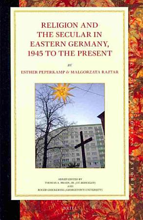 Religion and the Secular in Eastern Germany  1945 to the Present PDF