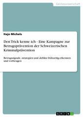 Den Trick kenne ich - Eine Kampagne zur Betrugsprävention der Schweizerischen Kriminalprävention: Betrugssignale, -strategien und -delikte frühzeitig erkennen und vorbeugen