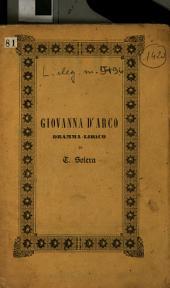 Giovanna d'Arco: Dramma lirico di T. Solera. Posto in musica dal M.o Giuseppe Verdi. Da rappresentarsi nel Teatro Sociale di Mantova il Carnevale 1847 - 48